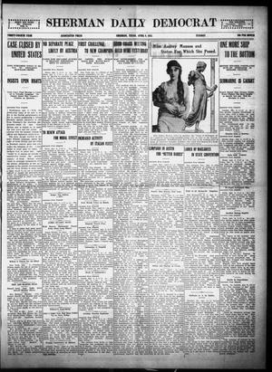 Primary view of object titled 'Sherman Daily Democrat (Sherman, Tex.), Vol. THIRTY-FOURTH YEAR, Ed. 1 Tuesday, April 6, 1915'.
