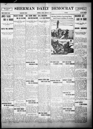 Primary view of object titled 'Sherman Daily Democrat (Sherman, Tex.), Vol. THIRTY-FOURTH YEAR, Ed. 1 Tuesday, February 9, 1915'.