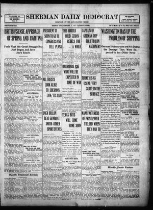 Primary view of object titled 'Sherman Daily Democrat (Sherman, Tex.), Vol. THIRTY-SIXTH YEAR, Ed. 1 Saturday, February 17, 1917'.