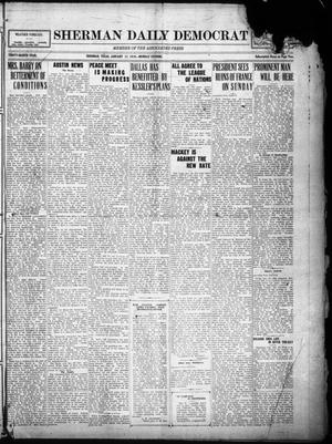 Primary view of object titled 'Sherman Daily Democrat (Sherman, Tex.), Vol. THIRTY-EITHTH YEAR, Ed. 1 Monday, January 27, 1919'.