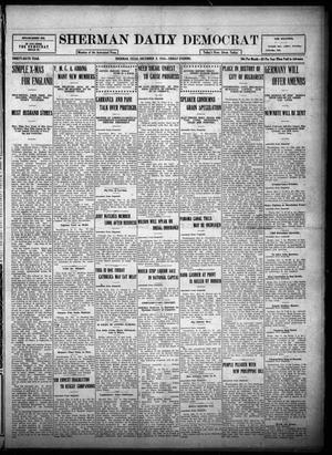Primary view of object titled 'Sherman Daily Democrat (Sherman, Tex.), Vol. THIRTY-SIXTH YEAR, Ed. 1 Friday, December 8, 1916'.