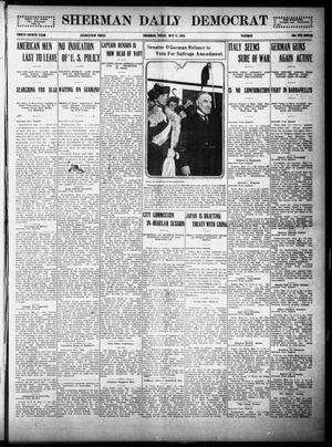 Primary view of object titled 'Sherman Daily Democrat (Sherman, Tex.), Vol. THIRTY-FOURTH YEAR, Ed. 1 Tuesday, May 11, 1915'.