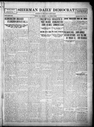 Primary view of object titled 'Sherman Daily Democrat (Sherman, Tex.), Vol. THIRTY-EITHTH YEAR, Ed. 1 Tuesday, February 11, 1919'.