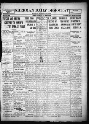 Primary view of object titled 'Sherman Daily Democrat (Sherman, Tex.), Vol. THIRTY-SIXTH YEAR, Ed. 1 Monday, May 21, 1917'.