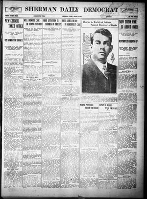 Primary view of object titled 'Sherman Daily Democrat (Sherman, Tex.), Vol. THIRTY-FOURTH YEAR, Ed. 1 Tuesday, April 20, 1915'.