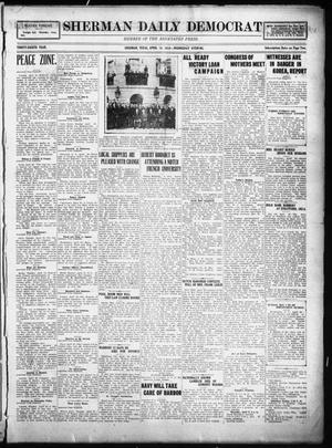 Primary view of object titled 'Sherman Daily Democrat (Sherman, Tex.), Vol. THIRTY-EITHTH YEAR, Ed. 1 Wednesday, April 16, 1919'.