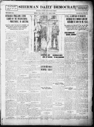 Primary view of object titled 'Sherman Daily Democrat (Sherman, Tex.), Vol. THIRTY-EITHTH YEAR, Ed. 1 Monday, March 24, 1919'.