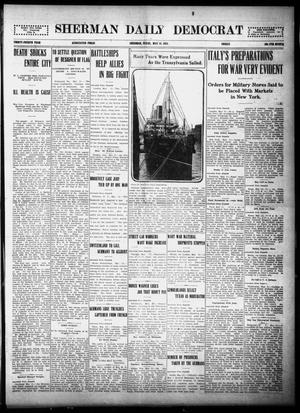 Primary view of object titled 'Sherman Daily Democrat (Sherman, Tex.), Vol. THIRTY-FOURTH YEAR, Ed. 1 Friday, May 21, 1915'.