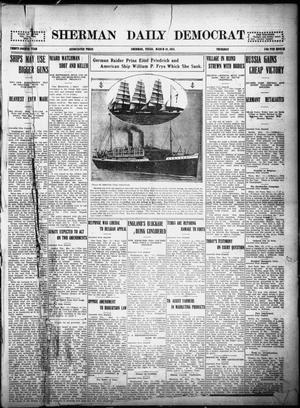 Primary view of object titled 'Sherman Daily Democrat (Sherman, Tex.), Vol. THIRTY-FOURTH YEAR, Ed. 1 Thursday, March 18, 1915'.