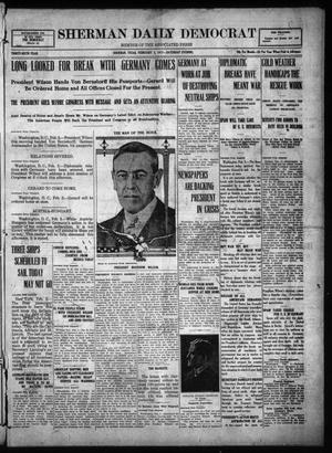 Primary view of object titled 'Sherman Daily Democrat (Sherman, Tex.), Vol. THIRTY-SIXTH YEAR, Ed. 1 Saturday, February 3, 1917'.