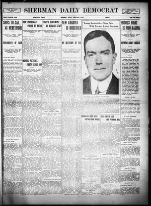 Primary view of object titled 'Sherman Daily Democrat (Sherman, Tex.), Vol. THIRTY-FOURTH YEAR, Ed. 1 Friday, February 5, 1915'.