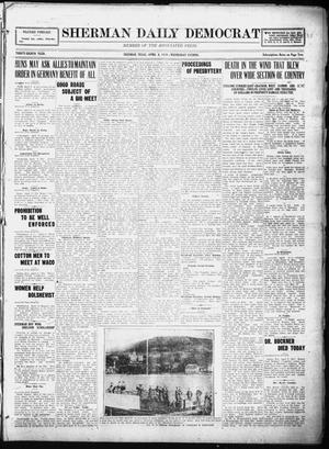 Primary view of object titled 'Sherman Daily Democrat (Sherman, Tex.), Vol. THIRTY-EITHTH YEAR, Ed. 1 Wednesday, April 9, 1919'.