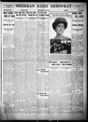 Primary view of object titled 'Sherman Daily Democrat (Sherman, Tex.), Vol. THIRTY-FOURTH YEAR, Ed. 1 Thursday, April 15, 1915'.