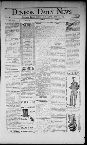 Primary view of object titled 'Denison Daily News. (Denison, Tex.), Vol. 5, No. 96, Ed. 1 Thursday, May 31, 1877'.