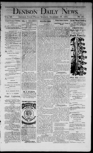 Primary view of object titled 'Denison Daily News. (Denison, Tex.), Vol. 3, No. 163, Ed. 1 Friday, December 17, 1875'.