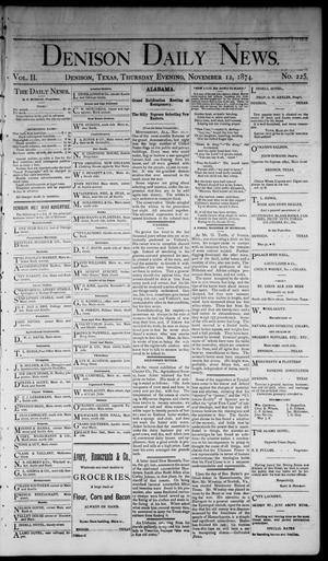 Primary view of Denison Daily News. (Denison, Tex.), Vol. 2, No. 225, Ed. 1 Thursday, November 12, 1874