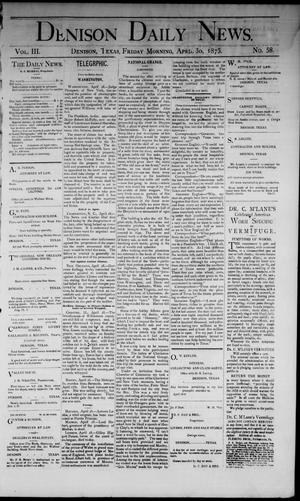 Primary view of object titled 'Denison Daily News. (Denison, Tex.), Vol. 3, No. 58, Ed. 1 Friday, April 30, 1875'.