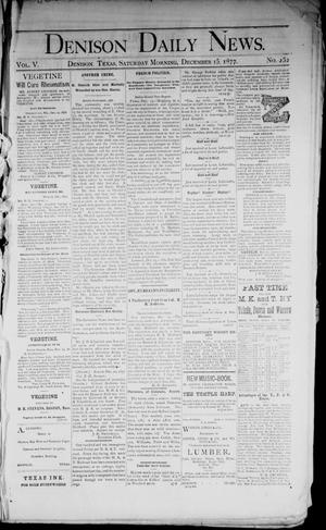 Primary view of object titled 'Denison Daily News. (Denison, Tex.), Vol. 5, No. 252, Ed. 1 Saturday, December 15, 1877'.