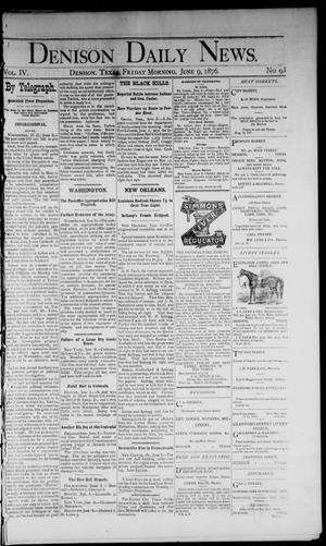 Primary view of object titled 'Denison Daily News. (Denison, Tex.), Vol. 4, No. 93, Ed. 1 Friday, June 9, 1876'.