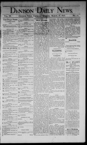 Primary view of object titled 'Denison Daily News. (Denison, Tex.), Vol. 3, No. 21, Ed. 1 Thursday, March 18, 1875'.
