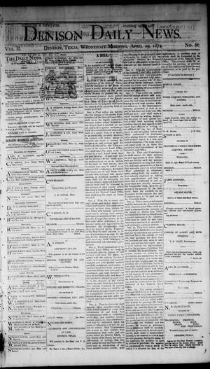 Primary view of object titled 'Denison Daily News. (Denison, Tex.), Vol. 2, No. 56, Ed. 1 Wednesday, April 29, 1874'.