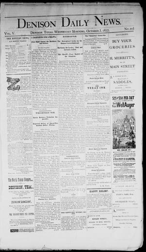 Primary view of object titled 'Denison Daily News. (Denison, Tex.), Vol. 5, No. 203, Ed. 1 Wednesday, October 3, 1877'.
