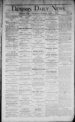 Primary view of object titled 'Denison Daily News. (Denison, Tex.), Vol. 1, No. 29, Ed. 1 Wednesday, April 2, 1873'.