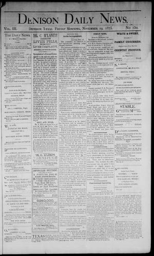 Primary view of object titled 'Denison Daily News. (Denison, Tex.), Vol. 3, No. 130, Ed. 1 Friday, November 19, 1875'.