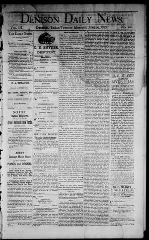 Primary view of object titled 'Denison Daily News. (Denison, Tex.), Vol. 3, No. 108, Ed. 1 Tuesday, June 29, 1875'.
