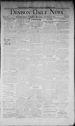 Primary view of object titled 'Denison Daily News. (Denison, Tex.), Vol. 5, No. 216, Ed. 1 Thursday, October 18, 1877'.