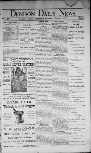 Primary view of object titled 'Denison Daily News. (Denison, Tex.), Vol. 4, No. 8, Ed. 1 Wednesday, March 1, 1876'.