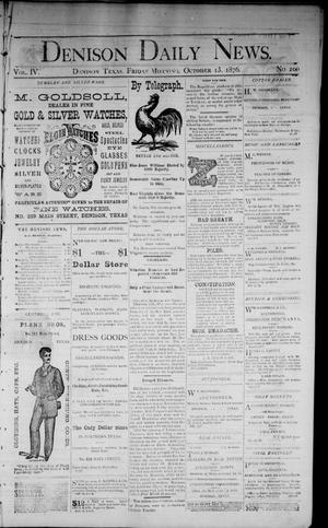Primary view of object titled 'Denison Daily News. (Denison, Tex.), Vol. 4, No. 200, Ed. 1 Friday, October 13, 1876'.