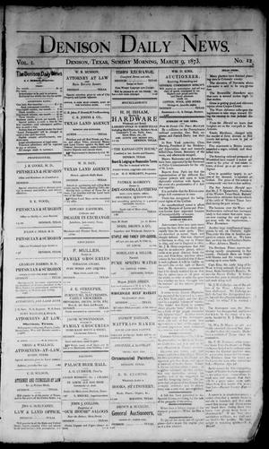 Primary view of object titled 'Denison Daily News. (Denison, Tex.), Vol. 1, No. 12, Ed. 1 Sunday, March 9, 1873'.