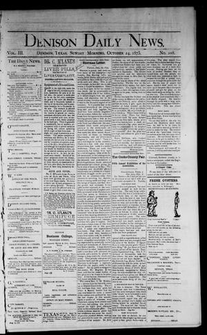 Primary view of object titled 'Denison Daily News. (Denison, Tex.), Vol. 3, No. 108, Ed. 1 Sunday, October 24, 1875'.