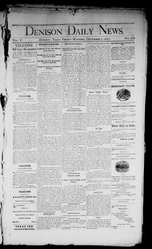 Primary view of object titled 'Denison Daily News. (Denison, Tex.), Vol. 5, No. 259, Ed. 1 Friday, December 7, 1877'.