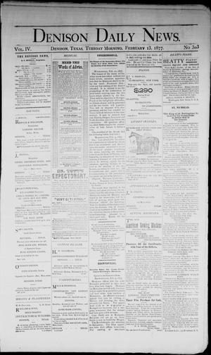 Primary view of object titled 'Denison Daily News. (Denison, Tex.), Vol. 4, No. 303, Ed. 1 Tuesday, February 13, 1877'.