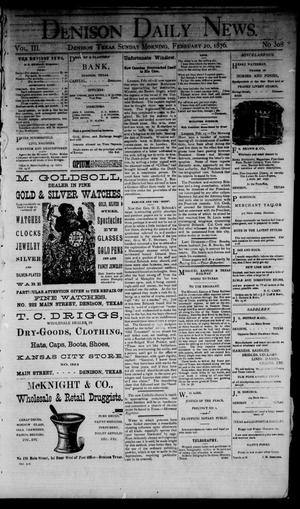 Primary view of Denison Daily News. (Denison, Tex.), Vol. 3, No. 308, Ed. 1 Sunday, February 20, 1876
