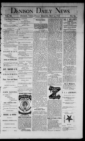 Primary view of object titled 'Denison Daily News. (Denison, Tex.), Vol. 3, No. 69, Ed. 1 Friday, May 14, 1875'.