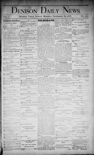 Primary view of object titled 'Denison Daily News. (Denison, Tex.), Vol. 1, No. 201, Ed. 1 Sunday, November 30, 1873'.