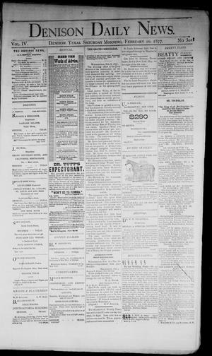 Primary view of object titled 'Denison Daily News. (Denison, Tex.), Vol. 4, No. 301, Ed. 1 Saturday, February 10, 1877'.