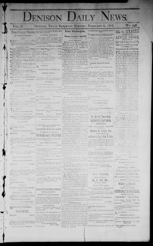 Primary view of object titled 'Denison Daily News. (Denison, Tex.), Vol. 2, No. 296, Ed. 1 Saturday, February 6, 1875'.