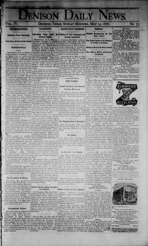 Primary view of object titled 'Denison Daily News. (Denison, Tex.), Vol. 4, No. 71, Ed. 1 Sunday, May 14, 1876'.