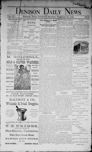 Primary view of object titled 'Denison Daily News. (Denison, Tex.), Vol. 4, No. 5, Ed. 1 Saturday, February 26, 1876'.