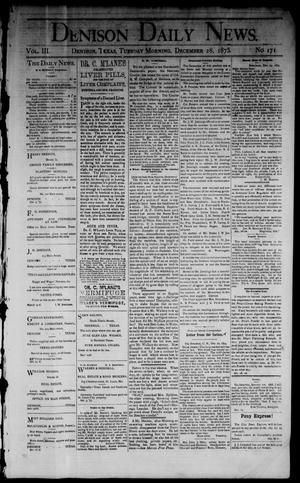 Primary view of object titled 'Denison Daily News. (Denison, Tex.), Vol. 3, No. 171, Ed. 1 Tuesday, December 28, 1875'.