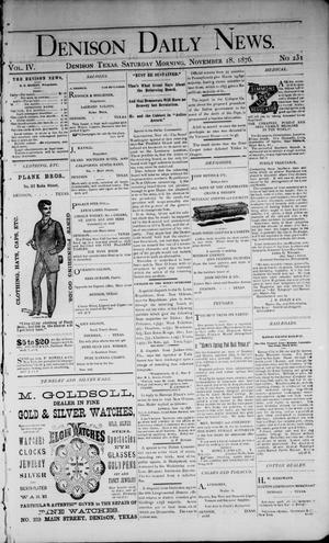 Primary view of object titled 'Denison Daily News. (Denison, Tex.), Vol. 4, No. 231, Ed. 1 Saturday, November 18, 1876'.
