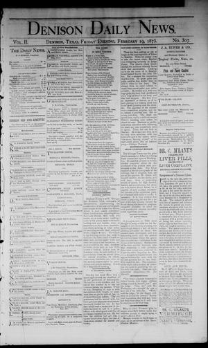 Primary view of object titled 'Denison Daily News. (Denison, Tex.), Vol. 2, No. 307, Ed. 1 Friday, February 19, 1875'.