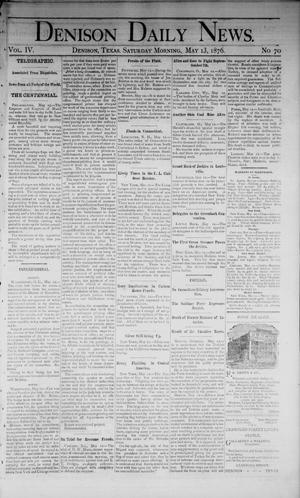 Primary view of object titled 'Denison Daily News. (Denison, Tex.), Vol. 4, No. 70, Ed. 1 Saturday, May 13, 1876'.