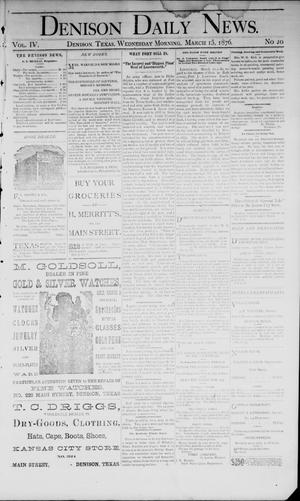 Primary view of object titled 'Denison Daily News. (Denison, Tex.), Vol. 4, No. 20, Ed. 1 Wednesday, March 15, 1876'.