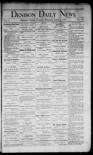 Primary view of Denison Daily News. (Denison, Tex.), Vol. 1, No. 33, Ed. 1 Tuesday, April 8, 1873
