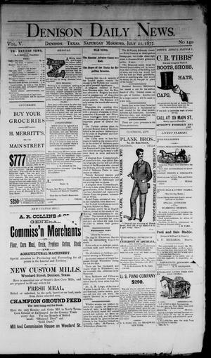 Primary view of Denison Daily News. (Denison, Tex.), Vol. 5, No. 140, Ed. 1 Saturday, July 21, 1877